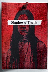 Full psp movie downloads Shadow of Truth by Dylan Howitt [BRRip]