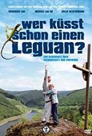 Wer küßt schon einen Leguan? (2004) Poster - Movie Forum, Cast, Reviews