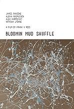 Bloomin Mud Shuffle