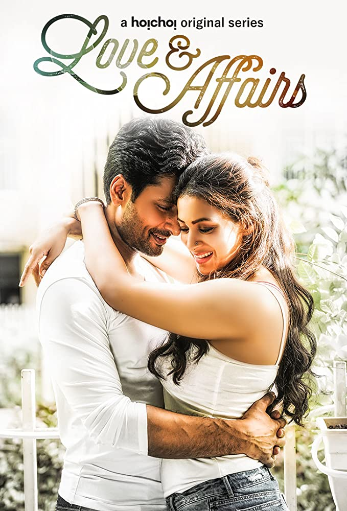 Love & Affairs (2020) S01 Hoichoi Originals Hindi Web Series 720p WEB-DL 700MB