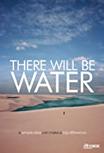 There Will Be Water