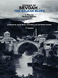 Movie website to download Stories of Sevdah-the Balkan Blues UK [x265]