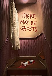 There May Be Ghosts Poster