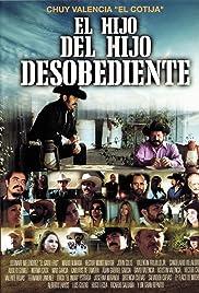 El Hijo Del Hijo Desobediente Poster