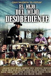 Primary photo for El Hijo Del Hijo Desobediente