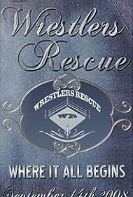 Wrestlers Rescue (2008)