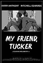 My Friend, Tucker