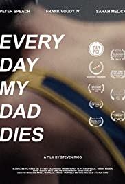 Every Day My Dad Dies Poster