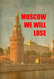 Moscow we will lose