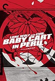 Lone Wolf and Cub: Baby Cart in Peril(1972) Poster - Movie Forum, Cast, Reviews