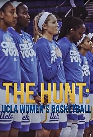 The Hunt: UCLA Women's Basketball