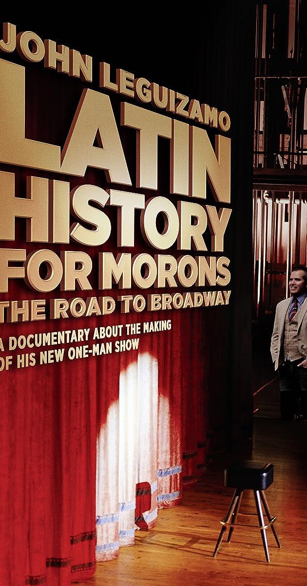 Subtitle of Latin History for Morons: John Leguizamo's Road to Broadway