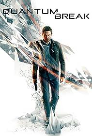Quantum Break (2016) Poster - Movie Forum, Cast, Reviews