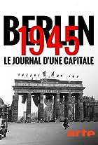 Berlin 1945: Tagebuch einer Großstadt