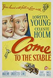 Come to the Stable (1949) Poster - Movie Forum, Cast, Reviews