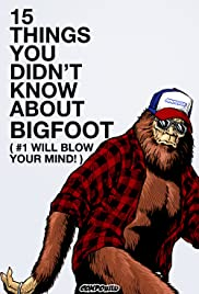 15 Things You Didn't Know About Bigfoot (#1 Will Blow Your Mind) Poster