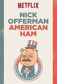 Nick Offerman: American Ham (2014) Poster - Movie Forum, Cast, Reviews