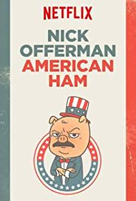 Primary photo for Nick Offerman: American Ham