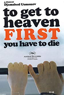 To Get to Heaven First You Have to Die (2006)