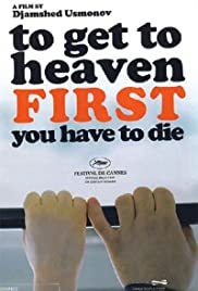 To Get to Heaven First You Have to Die Poster