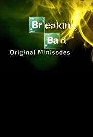 Breaking Bad: Original Minisodes Poster - TV Show Forum, Cast, Reviews