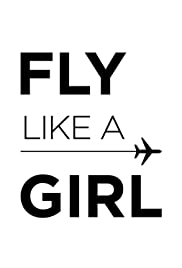 Fly Like a Girl Poster