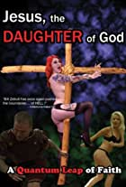 Jesus, the Daughter of God