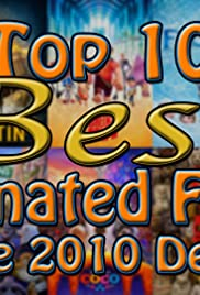 Top 10 Best Animated Films of the 2010 Decade Poster