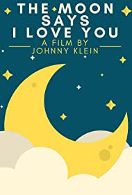 The Moon Says I Love You (2004)