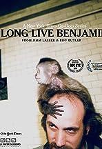 Long Live Benjamin