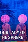 Our Lady of the Sphere (1969)