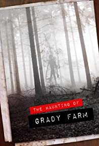 Primary photo for The Haunting of Grady Farm