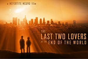 The Last Two Lovers at the End of the World