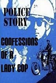 Police Story: Confessions of a Lady Cop Poster