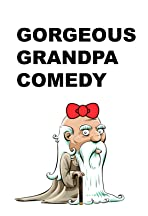 Gorgeous Grandpa Comedy