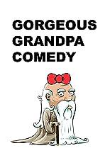 Gorgeous Grandpa Comedy