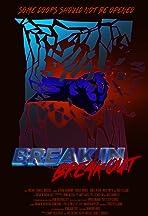 Break In Break Out