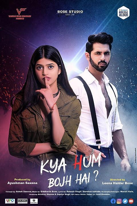 Kya Hum Bojh Hai (2021) Hindi Movie 720p | 480p HDRip x264 900MB | 350MB Download