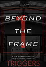 Beyond the Frame: Triggers