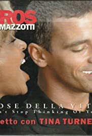 Eros Ramazzotti & Tina Turner: Cose della vita - Can't Stop Thinking of You Poster