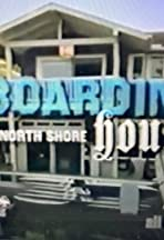 Boarding House: North Shore