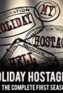 My Holiday Hostage Hell