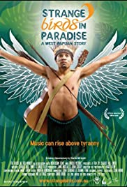 Strange Birds in Paradise: A West Papuan Story Poster