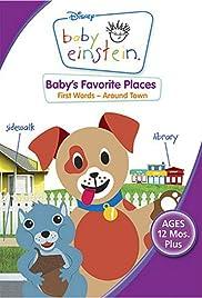 Baby Einstein: Baby's Favorite Places First Words Around Town Poster