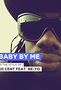Primary photo for 50 Cent Feat. Ne-Yo: Baby by Me