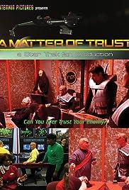A Matter of Trust - a Star Trek fan production Poster