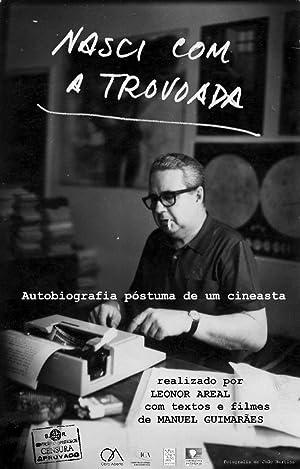 Nasci com a Trovoada: Autobiografia póstuma de um cineasta