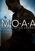 M.O.A.A: Mission of an Android