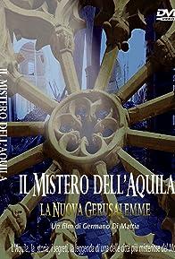 Primary photo for Il Mistero dell' Aquila La nuova Gerusalemme ( The mistery of L'Aquila the new Gerusalem