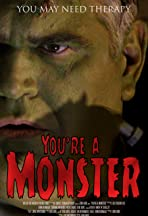 You're A Monster